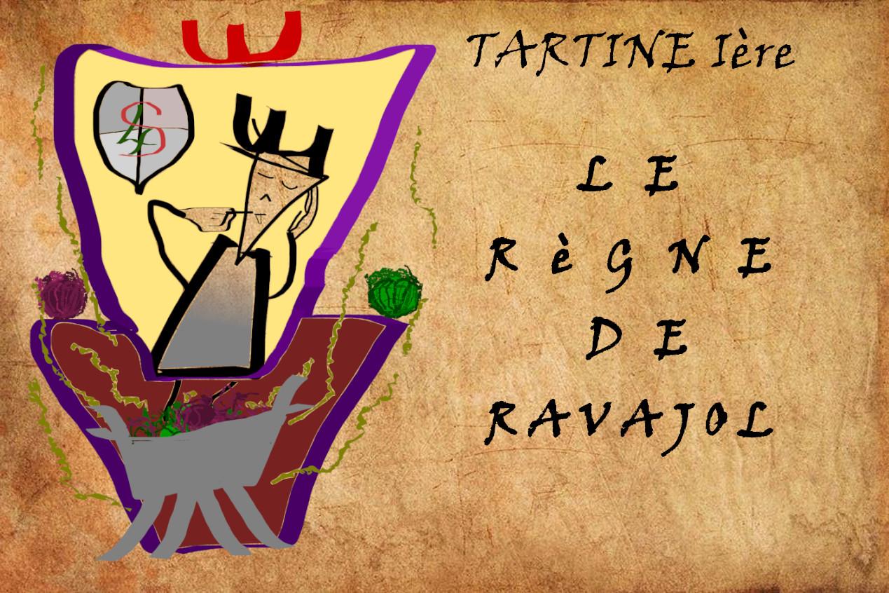 LE RÈGNE DE RAVAJOL – Tartine Ière